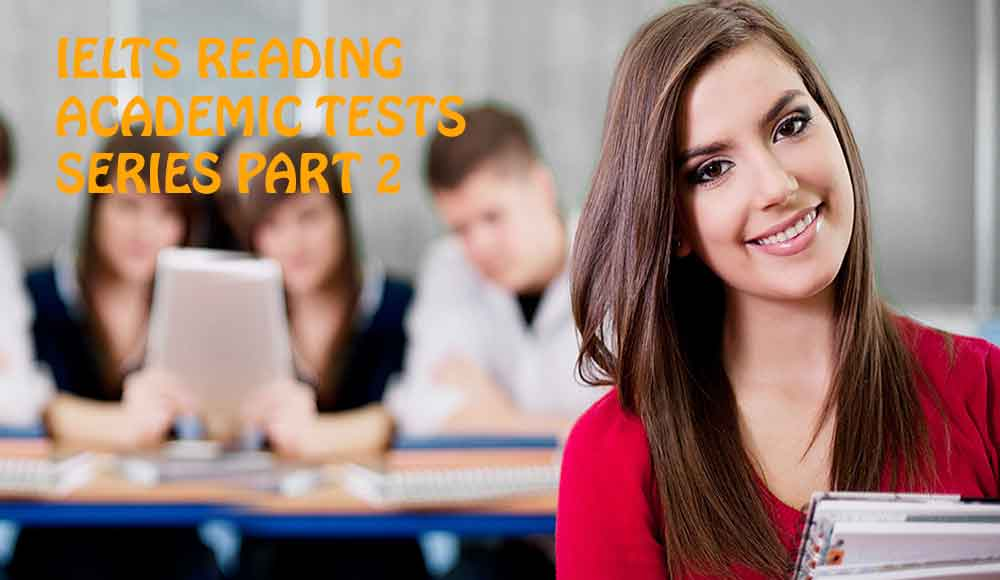 IELTS ACADEMIC READING TESTS SERIES PART 2