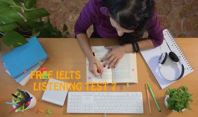 IELTS LISTENING EXAMS ONLINE TEST 7