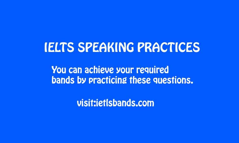 IELTS SPEAKING PRACTICES