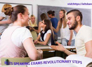 IELTS SPEAKING EXAMS REVOLUTIONARY STEPS