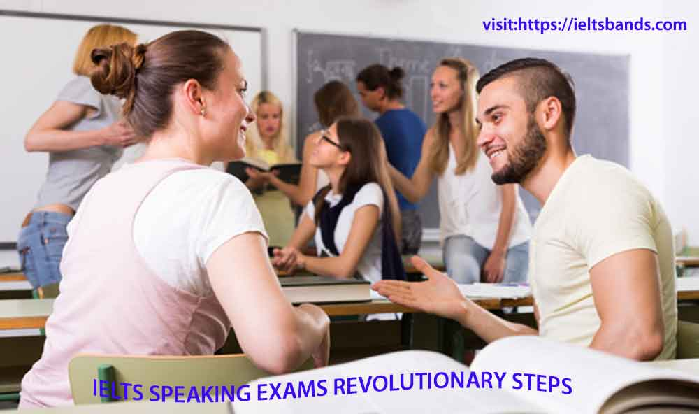 IELTS SPEAKING EXAMS REVOLUTIONARY STEPS