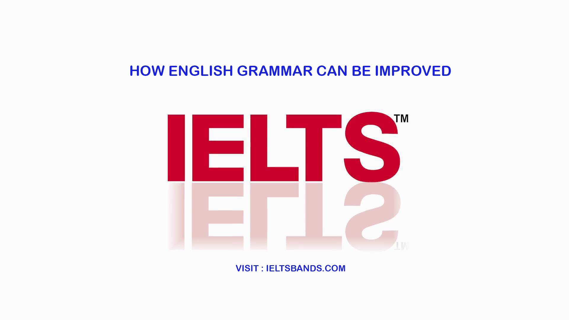 HOW IELTS GRAMMAR CAN BE IMPROVED