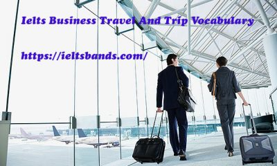 Ielts Business Travel And Trip Vocabulary