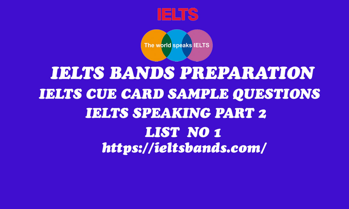 IELTS CUE CARD SAMPLE QUESTIONS IELTS SPEAKING PART 2