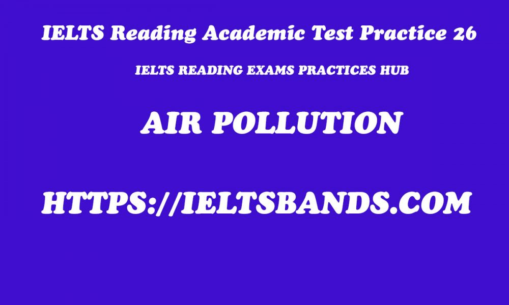 IELTS READING ACADEMIC TEST PRACTICE 26