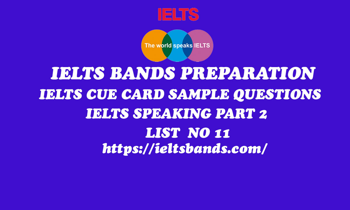 IELTS SPEAKING PART 2 SAMPLE QUESTIONS TASK IELTS CUE CARD