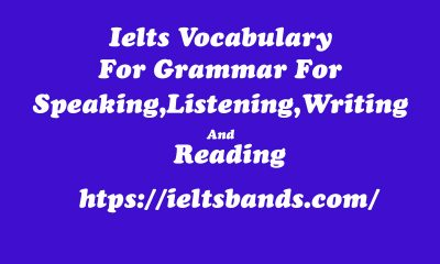 Ielts Vocabulary For Grammar For Speaking,Listening,Writing And Reading