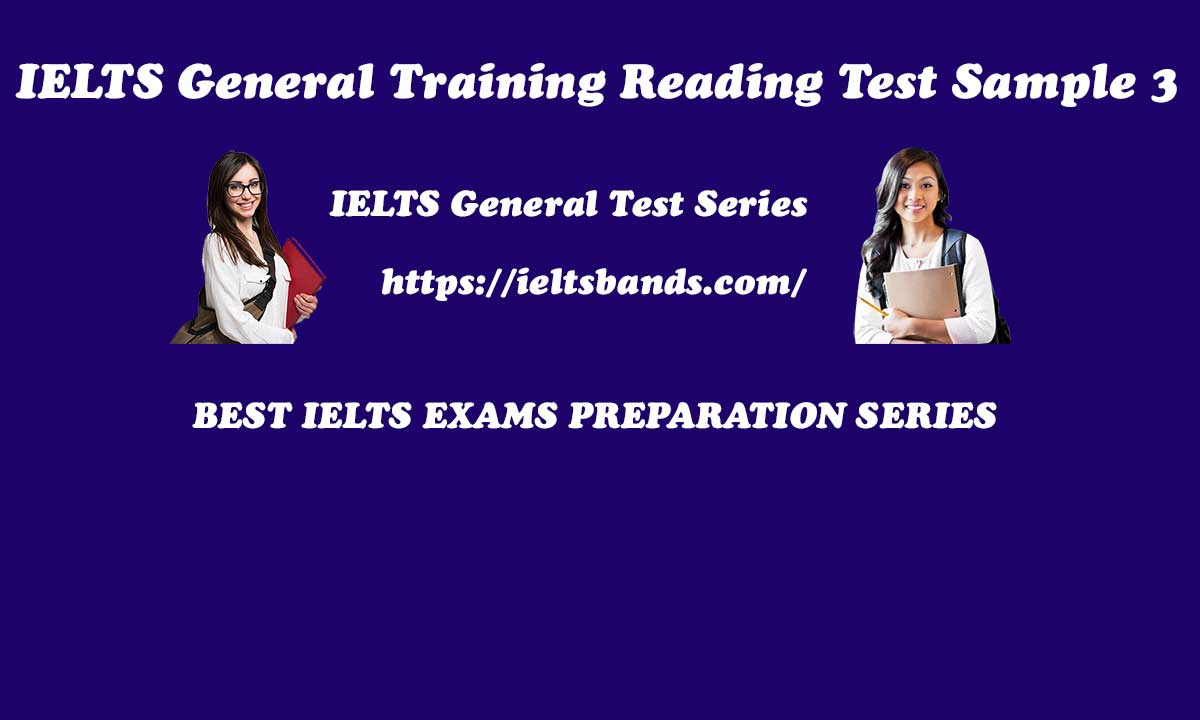 IELTS GENERAL TRAINING READING TEST SAMPLE 3