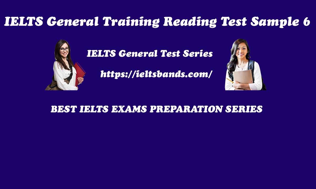 IELTS GENERAL TRAINING READING TEST SAMPLE 6