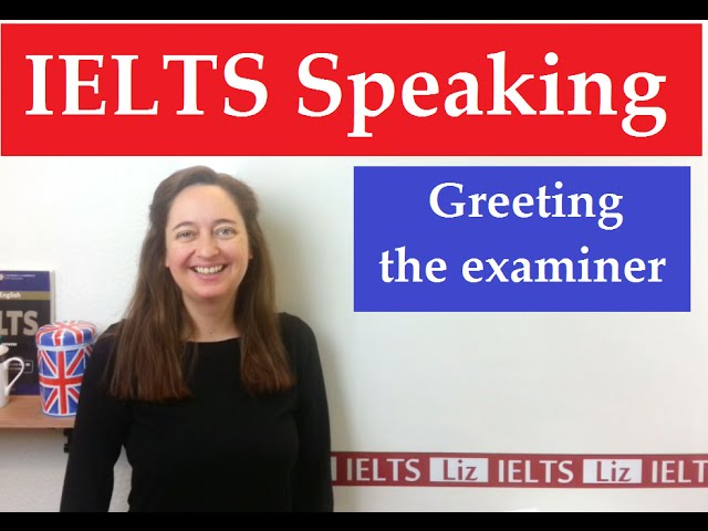 How To Welcome The Examiner In Ielts Speaking Exams Video