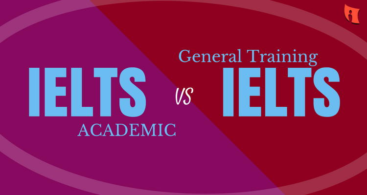 IELTS General hay IELTS Academic