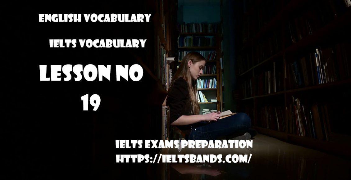 IELTS Vocabulary English Vocabulary Lesson 19 IELTS Exams Preparation